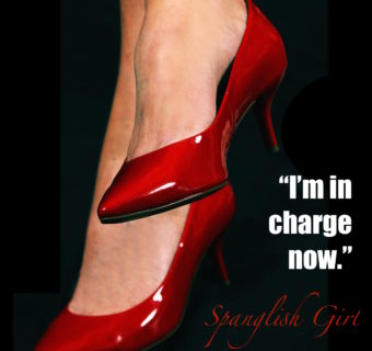 The Spanglish Girl Diaries: Girl In Charge… Diary No. 18