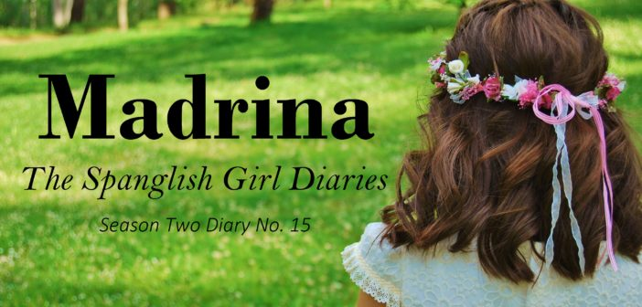 The Spanglish Girl Diaries: Madrina (Season Two Diary No. 15)